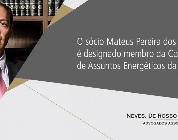 O sócio Mateus Pereira dos Santos é designado membro da Comissão de Assuntos Energéticos da OAB/RN