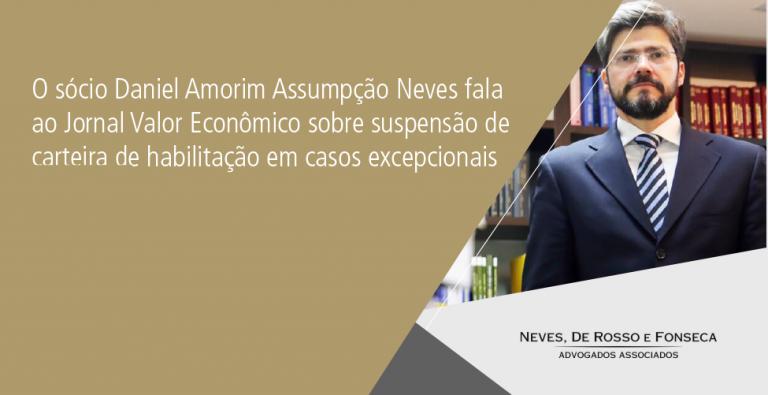 SÓCIO DANIEL AMORIM ASSUMPÇÃO NEVES FALA AO JORNAL VALOR ECONÔMICO