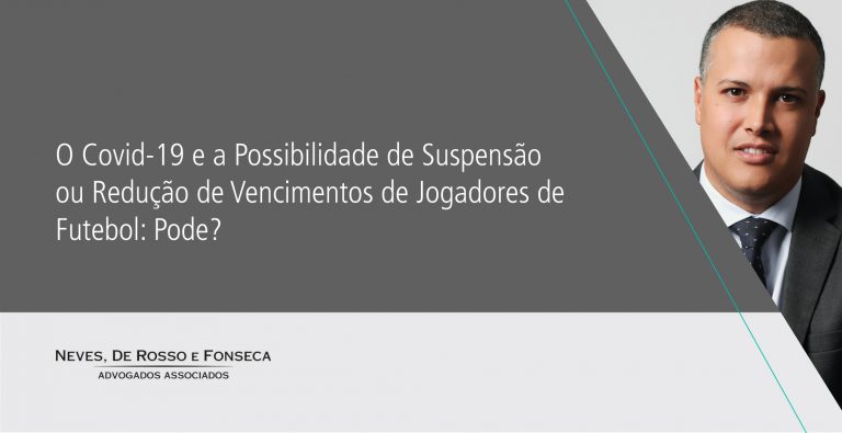 Confira texto do sócio Bruno Fernandes sobre os reflexos do coronavírus (COVID-19) nos vencimentos dos jogadores e o impacto no caixa dos clubes.